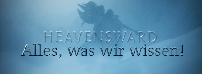Final Fantasy XIV Heavensward - Alles, was wir wissen!