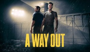 A Way Out - PS4, Xbox One, PC