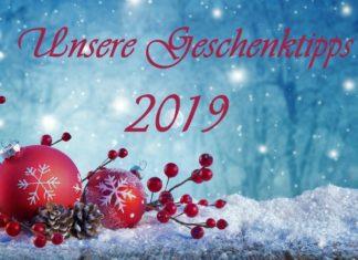Unsere Geschenktipps 2019